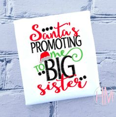 Santa's Promoting Me To Big Sister Embroidered by HMembroidery