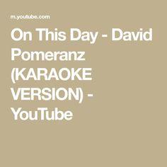 On This Day - David Pomeranz (KARAOKE VERSION) - YouTube Female Songs, Karaoke Songs, Love Songs, All About Time, Channel, David, Youtube, Youtubers, Youtube Movies