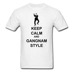Keep Calm and Gangnam Style.