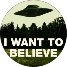 I WANT TO BELIEVE - Button Badge Pinback Pin Fridge Magnet & Pocket Mirror by BeatGorilla