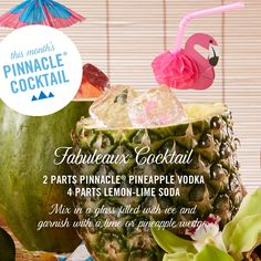 Fabuleaux Cocktail 2 part(s) Pinnacle® Pineapple Vodka 4 part(s) lemon-lime soda Mix in a glass filled with ice and garnish with a lime wedge.