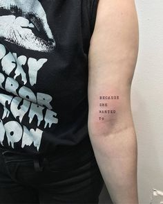 """""""Because she wanted to"""" tattoo on the left bicep."""