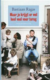 Maar je krijgt er wel heel veel voor terug http://www.bruna.nl/boeken/maar-je-krijgt-er-wel-heel-veel-voor-terug-9789400501867