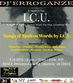 """""""I.C.U COMING""""  LOOKING FOR A NIGHT OF SEXY, HOTT, MAKE YOUR PANTIES WET STYLE POETRY THEN COME OUT THIS NIGHT TO GET A TASTE OF THE SWEET STUFF!!!  I.C..U  & HER CREW WILL HAVE POERTY, HIP HOP,LIVE ART WITH A VERY SEDUCTIVE ATMOSPHERE. I WOULD SUGGEST YOU BRING A TOWEL AND A PACKAGE OF CONDOOMS BECAUSE IT'S GOING TO BE A LIVE ONE.  OH YEA YOUR MAN BEHIND DA MASK WILL BRING THE TUNES TO SET THE MOOD.."""