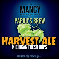 We Have Figured Out How To Harvest Our Own Craft Beer! Special Release Party for Papou's Brew newest beer.   Papou's Harvest Ale, made with Fresh Picked Hops from Michigan. This Wet Hopped Pale Ale will be ready on October 16th starting at 5:30pm in the newly renovated Mancy's Steakhouse.  Read More >> http://www.mancys.com/#italian #papousbrews #mancys #papousbrewharvestale #bestcraftbeer