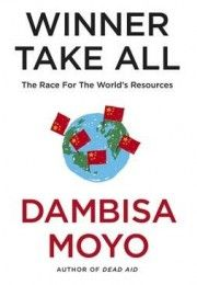 Dambisa Moyo writes about China's race for resources