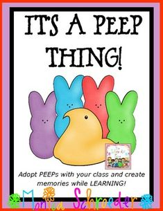Send your students off to spring break with a sweet Marshmallow Peep to care for! Every year my class adopts Marshmallow Peeps and spends the day before Spring Break taking care of them while learning. This unit includes center activities including making words, buddy reading, measurement, & poetry. There are icons for all of the centers. Your students will complete an adoption form, take their PEEP's first photo, and stamp their peep to make peep prints.  $6.99