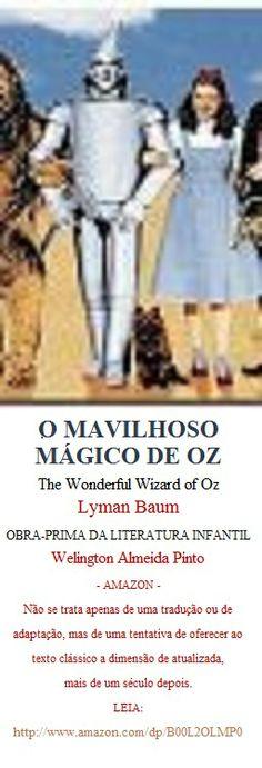 O MÁGICO DE OZ Welington Almeida Pinto  http://www.amazon.com/dp/B00L2OLMP0   Doce, divertida e com muita aventura, existe mesmo uma força especial na obra de Lyman Baum. Para sentir e viver as peripécias dessa mocinha de 12 anos vire a página e viaje com Dorothy e seus companheiros, pela surpreendente estrada de pedras amarelas, numa aventura recontada com a exuberância da natureza brasileira.
