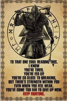 22 Warrior Quotes Motivation and inspiration Viking Power, Viking Warrior, Positive Quotes, Motivational Quotes, Inspirational Quotes, Feeling Weak, How Are You Feeling, Wisdom Quotes, Life Quotes