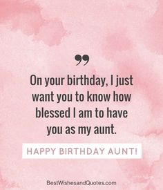 Happy Birthday Aunt - 35 Lovely Birthday Wishes that You Can Use.