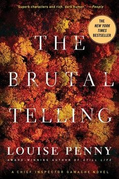 The Brutal Telling by Louise Penny  A crafty bit of detection in this one.  All the more interesting since I read the next novel before this one.  Penny's works are great character studies with plenty of interesting people populating the pages.  This is a series worth continuing.