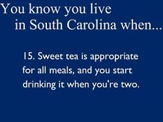 Dear Northerners who can't stand sweet tea, you didn't start drinking it soon enough.