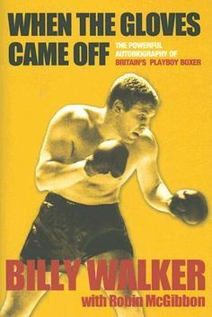 When the Gloves Came Off: The Powerful, Personal Story of Britain's Playboy Boxer True Story Books, True Stories, Boxing Images, Chrysler Cars, Martial Arts, Playboy, Man Cave, Legends, Gloves
