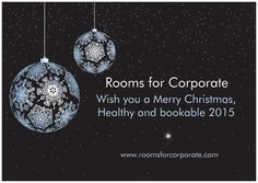 We hope you also book in 2015 with Rooms for Corporate. www.roomsforcorporate.com