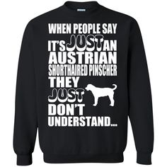 When People Say Just An Australian Shorthaired Pinscher They Just Dont Understand Sweatshirts