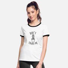 Don't touch me Frauen Ringer T-Shirt Corona T Shirt, Wife Mom Boss Shirt, Boss Shirts, Shirt Designs, Shirt Print Design, Family Shirts, Shirts For Girls, Sweat Shirt, Woman Clothing