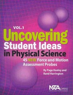 Uncovering student ideas in physical science : 45 new force and motion assessment probes