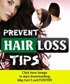 Prevent Hair Loss Tips, iphone, ipad, ipod touch, itouch, itunes, appstore, torrent, downloads, rapidshare, megaupload, fileserve