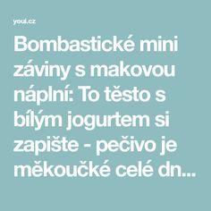 Bombastické mini záviny s makovou náplní: To těsto s bílým jogurtem si zapište - pečivo je měkoučké celé dny! - Strana 3 z 3 - youi.cz