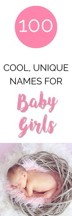If you are looking for a list of 100 beautiful and unique baby girls names (that won't raise eyebrows) then you have come to the right place! These names are perfect for parents looking for less common and more unique names for their precious baby girl | Baby names unique | Baby names girl | Girls names | Positive parenting | Parenting Tips
