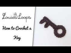 How to Crochet a Key - YouTube...this would be great to make with a heart!