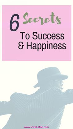 Experience happiness with these secrets to success.