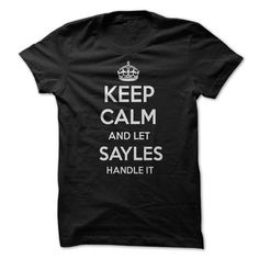 Keep Calm and let SAYLES Handle it Personalized T-Shirt - #lace shirt #cool sweatshirt. GET YOURS => https://www.sunfrog.com/Funny/Keep-Calm-and-let-SAYLES-Handle-it-Personalized-T-Shirt-LN.html?68278