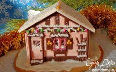 Шоколадно-пряничный домик | Кулинарные рецепты от «Едим дома!»