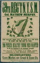 Blue Uniforms Under a Green Flag: The Civil War's Irish Brigade: Recruiting Poster for an Irish Brigade Regiment