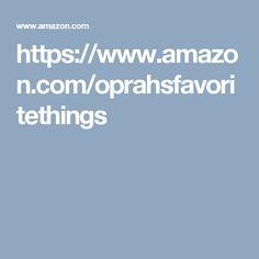 https://www.amazon.com/oprahsfavoritethings