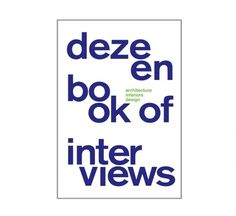 Dezeen Book of Interviews, which features conversations with 45 leading international architects and designers, is now available with free UK shipping. Dezeen, Book Of Life, Free Uk, Vintage Books, Book Publishing, Book Design, Interior Architecture, Print Design, My Books