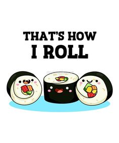 'That's How I Roll Food Pun' Sticker by punnybone Funny Food Puns, Punny Puns, Cute Puns, Cute Memes, Food Humor, Funny Cute, That's Hilarious, Cute Cartoon Drawings, Kawaii Drawings