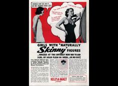 Vintage Weight Gain Ads Discourage Skinny Bodies (PHOTOS)    Every curvy girl must read!!! This isn't about putting down skinny girls y'all rock b embracing OUR curves!
