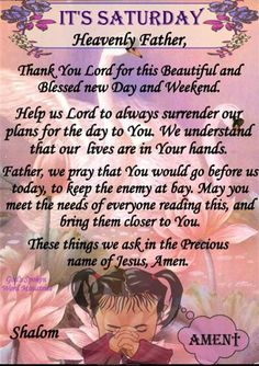 Heavenly Father Saturday Prayer good morning saturday saturday quotes good morning saturday saturday prayer prayer for saturday Good Morning Prayer, Morning Blessings, Morning Prayers, Morning Wish, Sunday Prayer, Morning Scripture, Saturday Greetings, Evening Greetings, Morning Greetings Quotes