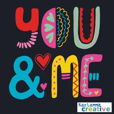 You&Me hand drawn Type for Valentines day. © Kaz Lammie Creative
