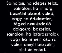 Sajnálom Dont Break My Heart, My Heart Is Breaking, Like Me, Life Quotes, Love, Memes, Quotes About Life, Amor, Quote Life