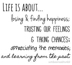 True so True ... What Life is All About! #Quotes #Words #Sayings #Life #Inspiration