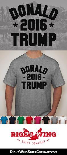 Donald Trump 2016 screen printed T-shirt from Right Wing Shirt Company. #DonaldTrump #T-shirt #Politics