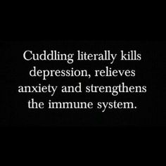 And he wonders why I always want to cuddle...