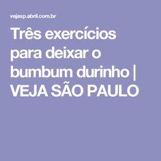 Três exercícios para deixar o bumbum durinho | VEJA SÃO PAULO