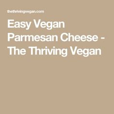 Easy Vegan Parmesan Cheese - The Thriving Vegan