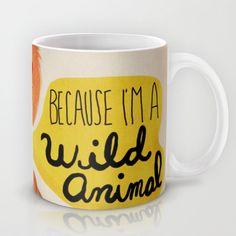"Fantastic Mr. Fox ""Because I'm a Wild Animal"" Mug by Nan Lawson - $15.00"