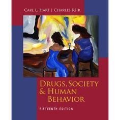 Drugs, Society, and Human Behavior by Carl Hart