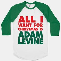 All I want for Christmas is Adam Levine. ASHLEY!!!!!! LOL This is SOOO you!!!