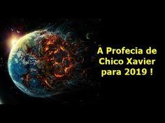 A Profecia de Chico Xavier para 2019 - Para ler, reler, refletir, meditar.... – Espirit book
