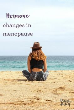hormone changes in menopause - www.justasjuicy.com