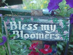 A very cute sign to make all the pretty flowers and plants to stand up and be proud!