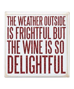Look at this #zulilyfind! 'The Wine Is So Delightful' Box Sign by Primitives by Kathy #zulilyfinds