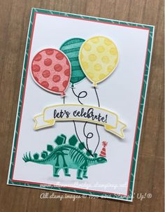 Ellen Woodbridge Independent Stampin' Up!® Demonstrator - Central Coast NSW Australia: Balloon Adventures, No Bones about It Card Boy Cards, Kids Cards, Dinasour Birthday, Dinosaur Cards, Birthday Cards For Boys, Up Balloons, Hand Stamped Cards, Homemade Cards, Stampin Up Cards