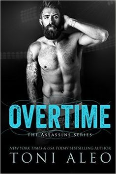 SCANDALOUS BOOK BLOG #CausingAScandal: REVIEW TOUR ~ OVERTIME {THE ASSASSINS SERIES #7} By Toni Aleo